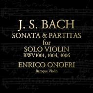 無伴奏ヴァイオリンのためのソナタ第1番、パルティータ第2番、第3番 エンリコ・オノフリ
