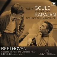 ベートーヴェン:ピアノ協奏曲第3番、シベリウス:交響曲第5番 グレン・グールド、ヘルベルト・フォン・カラヤン&ベルリン・フィル