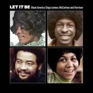 Let It Be: Black America Sings Lennon, Mccartney & Harrison: レット イット ビー 〜ブラック アメリカが歌うビートルズ