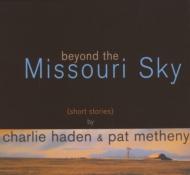 Beyond The Missouri Sky: ミズーリの空高く