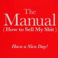 The Manual(How to Sell My Shit)