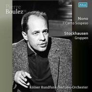 シュトックハウゼン:グルッペン、ノーノ:断ち切られた歌 ピエール・ブーレーズ&ケルン放送交響楽団、シュトックハウゼン、マデルナ、他(1959年ウィーン・ライヴ)