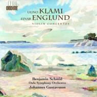 クラミ:ヴァイオリン協奏曲、エングルンド:ヴァイオリン協奏曲 ベンヤミン・シュミット、ヨハネス・グスタフソン&オウル交響楽団