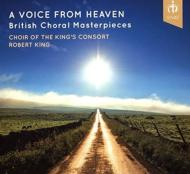 A Voice From Heaven-british Choral Masterpieces: R.king / King's Consort Cho