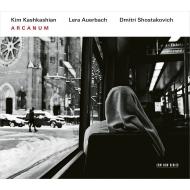 ショスタコーヴィチ:24の前奏曲(ヴィオラとピアノ版)、アウエルバッハ:アルカナム キム・カシュカシアン、レーラ・アウエルバッハ