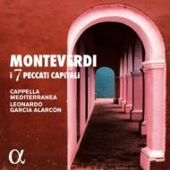 モンテヴェルディと七つの大罪〜マドリガーレとオペラの真相〜 レオナルド・ガルシア・アラルコン、 カペラ・メディタレネア