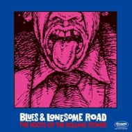 Blues & Lonesome Road -The Roots Of The Rolling Stones (2CD)