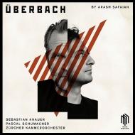 UberBach -ピアノ、ヴィブラフォンと室内オーケストラのための5つの協奏曲 セバスティアン・クナウアー、パスカル・シューマッハー、チューリッヒ室内管弦楽団