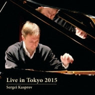 Sergei Kasprov Live in Tokyo 2015 : Rachmaninov Piano Sonata No.2, Mussorgsky Pictures at an Exhibition, Stravinsky Three Movements from Petrushka