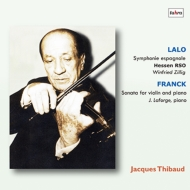 ラロ:スペイン交響曲、フランク:ヴァイオリン・ソナタ ジャック・ティボー、ツィリッヒ&ヘッセン放送響、ジャン・ラフォルジュ