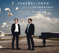『#talesoflove〜シューマン:詩人の恋、ラヴェル:ドン・キホーテ、チェルハ:歌曲集、他』 ゲオルク・クリムバッハー、アンドレアス・フロッシュル