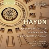 交響曲第8番『晩』、第84番、ヴァイオリン協奏曲第3番 ハリー・クリストファーズ&ヘンデル&ハイドン・ソサエティ、アイスリン・ノスキー