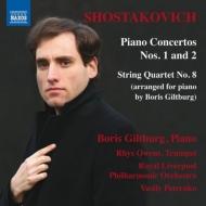 ピアノ協奏曲第1番、第2番、弦楽四重奏曲第8番(ピアノ版) ボリス・ギルトブルグ、ワシリー・ペトレンコ&ロイヤル・リヴァプール・フィル