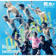 We Are Swimmers-Dansui!Character Song&Original Soundtrack-