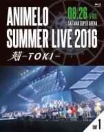 Animelo Summer Live 2016 刻-TOKI-8.26