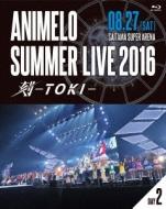 Animelo Summer Live 2016 刻-TOKI-8.27