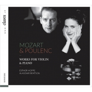 モーツァルト:ヴァイオリン・ソナタ第25番、第28番、第34番、プーランク:ヴァイオリン・ソナタ エスター・ホッペ、アリスター・ビートソン