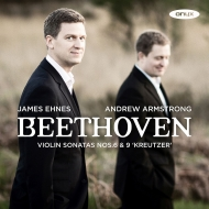 ヴァイオリン・ソナタ第9番『クロイツェル』、第6番 ジェイムズ・エーネス、アンドルー・アームストロング