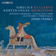 シベリウス:クレルヴォ交響曲、フィンランディア(合唱付)、コルテカンガス:『移住者たち』 オスモ・ヴァンスカ&ミネソタ管弦楽団、ヘルシンキ大学男声合唱団(2SACD)