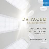 『ダ・パーチェム〜改革のエコー』 フローリアン・ヘルガート&カペラ・デ・ラ・トーレ、RIAS室内合唱団