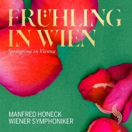 『ウィーンの春』 マンフレート・ホーネック&ウィーン交響楽団(2016年ライヴ)