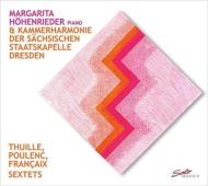 プーランク:六重奏曲、トゥイレ:六重奏曲、フランセ:恋人たちのたそがれ マルガリータ・ヘーエンリーダー、シュターツカペレ・ドレスデンの管楽器奏者たち