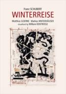 『冬の旅』 マティアス・ゲルネ、マルクス・ヒンターホイザー、ウィリアム・ケントリッジ(ヴィジュアル)