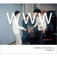 WHERE.WHO.WHAT IS PETROLZ? 【完全生産限定盤】