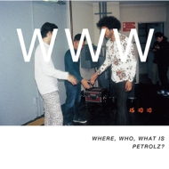 WHERE.WHO.WHAT IS PETROLZ? 【通常盤】