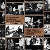 Three Wishes: Part Time Punks Sessions (150g)