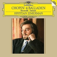 4つのバラード、幻想曲、舟歌:クリスティアン・ツィマーマン(ピアノ)(180グラム重量盤レコード)