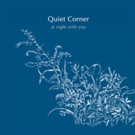 Quiet Corner-at Night With You