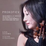 ヴァイオリン・ソナタ第1番、5つのメロディ、『ロメオとジュリエット』からの組曲、『シンデレラ』からの5つの小品 大島莉紗、シュテファン・シュトロイッスニク
