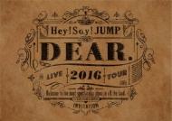 Hey! Say! JUMP LIVE TOUR 2016 DEAR.