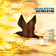 Sixties Byrd: Charlie Byrd Plays Today's Great Hits
