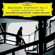 ブルックナー:交響曲第3番、ワーグナー:『タンホイザー』序曲 アンドリス・ネルソンス&ゲヴァントハウス管弦楽団