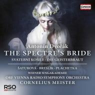 カンタータ『幽霊の花嫁』 コルネリウス・マイスター&ウィーン放送交響楽団、シモーナ・シャトゥローヴァ、他