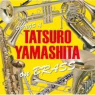 TATSURO YAMASHITA on BRASS−山下達郎作品集 ブラスアレンジ−