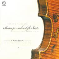 Music For The Amati Violins: Cantalupi / Ensemble L'aura Soave