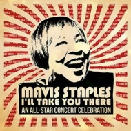 Mavis Staples -I'll Take You There: An All-Star Concert Celebration (2CD+DVD)
