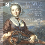 Le Belle Vielleuse-the Virtuoso Hurdy Gurdy In 18th C France: Mauch(S)Ensemble Danguy