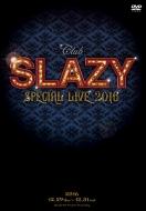 「Club SLAZY SPECIAL LIVE2016」DVD