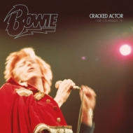 Cracked Actor (Live Los Angeles '74)(2CD)【限定盤】