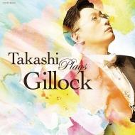 ギロック生誕100年記念企画 Takashi Plays Gillock