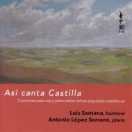 Asi Canta Castilla-so Sings Castilla: Santana(Br)Serrano(P)