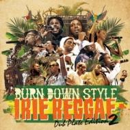 Burn Down Style Irie Reggae -dub Plate Edition 2-
