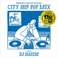 Manhattan Records presents CITY HIP POP MIX -Special Chapter -mixed by DJ HASEBE