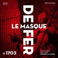 Le Masque De Fer 1703-the Iron Mask: Ensemble La Ninfea