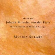 Music For Johann Wilhelm Von Der Pfalz Court: Musica Solare