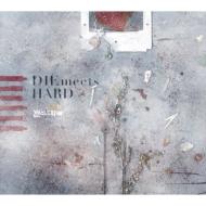 DIE meets HARD 【初回生産限定盤】(+DVD)
